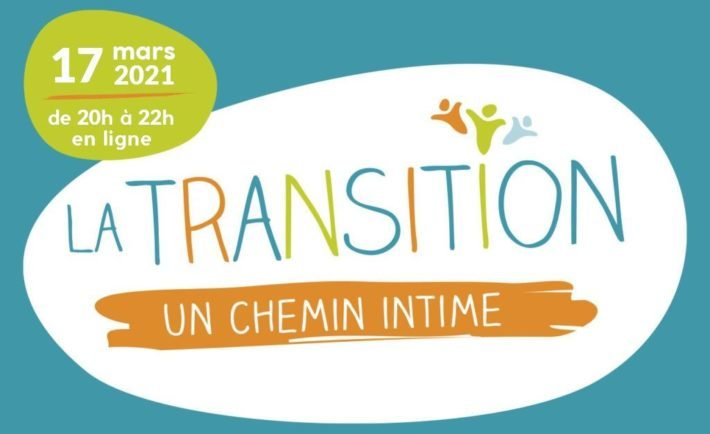 "17 mars 2021 | RivEspérance : ""la transition, un chemin intime"" (conférence-débat)"