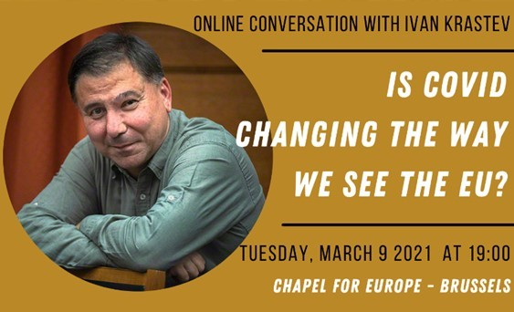 "9th March | ""Is Covid changing the way we see the EU?"" with Ivan Krastev"